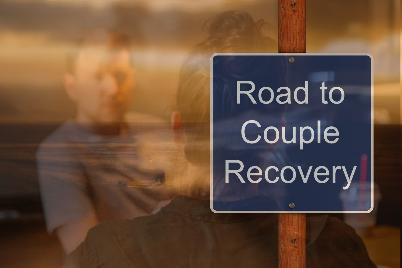 Recovery in Three Short Chapters – Chapter 3: The Road to Couple Recovery